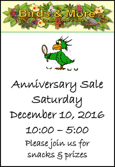 Birds & More 2016 Anniversary Sale December 10th